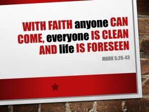 With faith anyone can come, everyone is